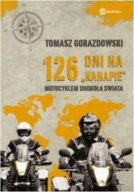 """""""126 dni na kanapie Motocyklem dookoła świata"""" Tomasz Gorazdowski"""