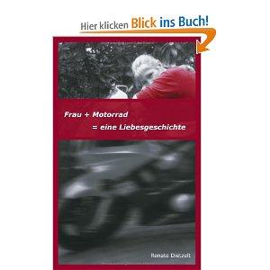 Frau + Motorrad = eine Liebesgeschichte - Renate Dietzelt