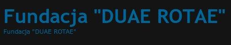 """Fundacja """"DUAE ROTAE"""""""